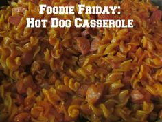 Foodie Friday: Hot Dog Casserole - L&A Adventures Hot Dog Casserole, Casserole Recipes, Pasta Recipes, Cooking Recipes, One Pot Meals, Kids Meals, Main Meals, Bologna Recipes, Dog Recipes