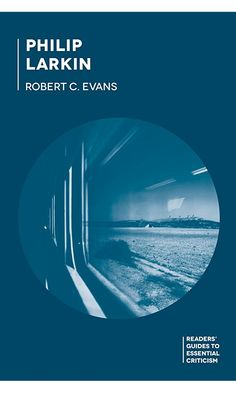 Philip Larkin (Readers' Guides to Essential Criticism) Best Price