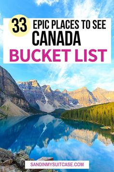 33 Epic Places to See Canada Bucket List