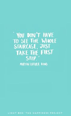 Fashion Quotes  : You don't have to see the whole staircase just take the first step. Marti