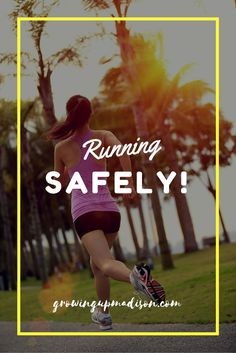Running Safely | Growing up Madison