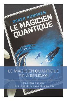 Fun, plein d'humour et de chausses trappes mais aussi effrayant, grinçant, questionnant. Lisez mon avis sur Le magicien quantique en cliquant sur l'image ! #derekkunsken #albinmichel #albinmichelimaginaire #spaceopera #sf #scifibook #livre #litterature #chroniquelitteraire
