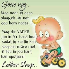 Lekker Dag, Evening Greetings, Baby Boy Knitting Patterns, Evening Quotes, Afrikaanse Quotes, Goeie Nag, Goeie More, Happy Birthday Pictures, Good Night Quotes