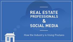 Real Estate Professionals & SOCIAL MEDIA! How the Real Estate Industry is using POSTANO!