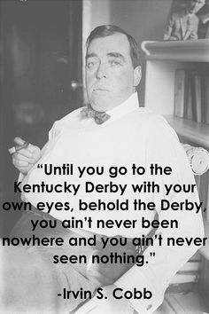 --  Kentucky Derby <3 If I were to sit down & make a bucket list, the Derby would be on  the top 5.