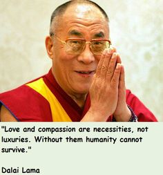 Love and compassion.