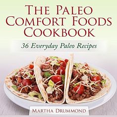 The Paleo Comfort Foods Cookbook: 36 Everyday Paleo Recipes by Martha Drummond, http://www.amazon.com/dp/B00LMS9GTK/ref=cm_sw_r_pi_dp_0lR9tb0G7P1D8