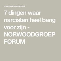 7 dingen waar narcisten heel bang voor zijn - NORWOODGROEP FORUM Narcissistic Sociopath, Narcissistic Personality Disorder, Narcissistic Mother, When Life Gets Hard, Coaching, Health Psychology, Spiritual Messages, Positive Living, One Liner