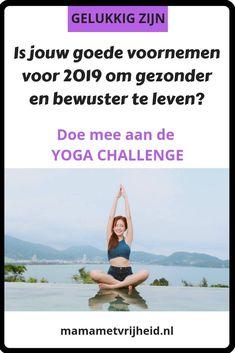 Is jouw goede voornemen om gezonder te leven / meer te bewegen / af te vallen / energieker te zijn / bewuster te leven?   Ik wil graag gezonder en bewuster leven. Daarom begin ik met een online yoga cursus. En het lijkt mij super tof dit met een groep te doen!  Daarom organiseer ik deze Yoga Challenge die start op 28 januari.  Lees meer en meld je aan!  #challenge #yoga #goedevoornemens #gezonderleven #afvallen Yoga Challenge, Stress, Challenges, Lifestyle, Make Money, Blogging, Seeds, Anxiety