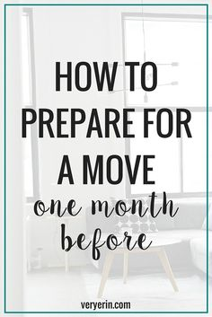 How to Prepare for a Move One Month Before - How We're Preparing For Our Move