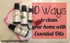 10 Ways to Clean Your Home with Essential Oils #cleaning #allnatural #essentialoils