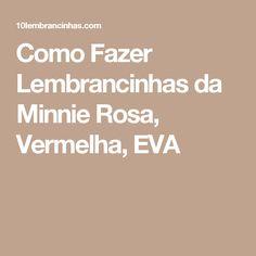 Como Fazer Lembrancinhas da Minnie Rosa, Vermelha, EVA