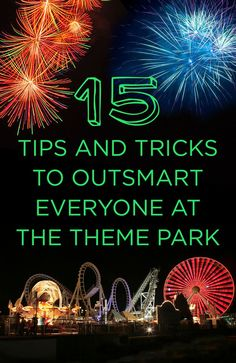 15 Tips And Tricks To Outsmart Everyone At The Theme Park. The ones at the bottom for Orlando are best.