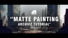 Matte Painting Tutorial for Architectural Visualisation - Narrated/Explained