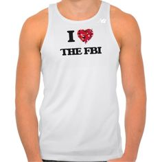 I love The Fbi Tshirt Tank Tops