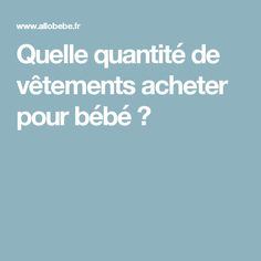 Quelle quantité de vêtements acheter pour bébé ? Baby Co, My Baby Girl, Thing 1, Pregnancy Outfits, Beard Care, Baby Needs, Happy Baby, Baby Hacks, Baby Essentials