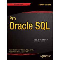 """Read """"Pro Oracle SQL"""" by Karen Morton available from Rakuten Kobo. Pro Oracle SQL, Second Edition unlocks the power of SQL in the Oracle database—one of the most potent SQL implementation. Enterprise Application, Web Application, Sql Server Reporting Services, Big Data Applications, What Is Data Science, Oracle Sql, Pl Sql, Oracle Database, Microsoft Sql Server"""