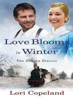 """Love Blooms in Winter"" (The Dakota Diaries) by Lori Copeland"
