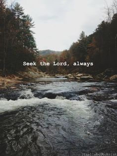 Seek the Lord, always