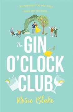 Good books come to those who read: Book Review - The Gin O'Clock Club by Rosie Blake Creative Writing Workshops, Book Review Blogs, Best Novels, True Happiness, Children In Need, Book Lovers, Gin, Audio Books