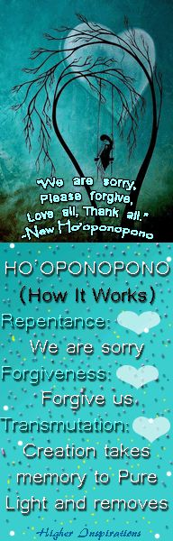"H'oponopono (How it works):  Repentance: ""We are sorry""  Forgiveness: ""Forgive us""  Transmutation: ""Creation"" takes [the] memory to pure light and removes [it]"