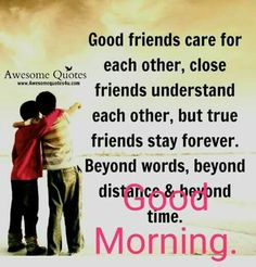 Good Morning Quotes Friendship, Morning Wishes Quotes, Good Morning Friends Quotes, Good Morning Happy Sunday, Good Morning Beautiful Quotes, Good Morning My Friend, Good Morning Inspirational Quotes, Good Morning Greetings, Good Morning Wishes