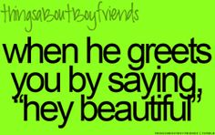 """When he greets you by saying """"Hey Beautiful""""…♥ Things About Boyfriends Source by ToughFarmgirl Boyfriend Goals, Boyfriend Quotes, Future Boyfriend, Boyfriend Girlfriend, Boyfriend Stuff, Marines Girlfriend, Girlfriend Quotes, Girlfriend Surprises, Boyfriend Texts"""