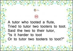 """A tutor who tooted a flute, Tried to tutor two tooters to toot. Said the two to their tutor, """"Is it harder to toot Or to tutor two tooters to toot? Tongue twister in English for kids Tongue Twisters In English, Funny Tongue Twisters, Tongue Twisters For Kids, Nonsense Poems, Language Development, Child Development, Infant Lesson Plans, Daycare Forms, Project Based Learning"""