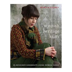 Scottish Heritage Knits by Martin Storey, published by Rowan One day I'll be able to complete a project from this book . Rowan Knitting, Rowan Yarn, Fair Isle Knitting, Hand Knitting, How To Start Knitting, How To Purl Knit, Laine Rowan, Mature Women Fashion, Layered Fashion