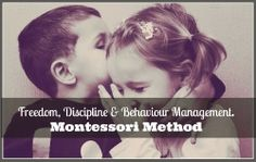 Freedom, Discipline and Behaviour Management in the Montessori classroom from Montessori Nature
