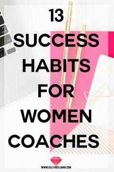 13 Success Habits for Women Coaches — Kelita Kellman