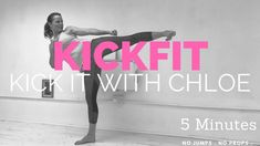KICK FIT | KICK IT WITH CHLOE | 5 MINUTE FULL BODY WORKOUT | NO JUMPS . ...