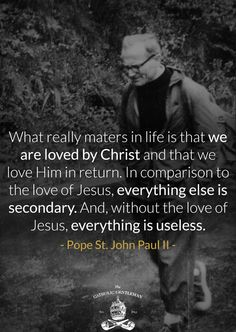 What really matters in life... St. John Paul II