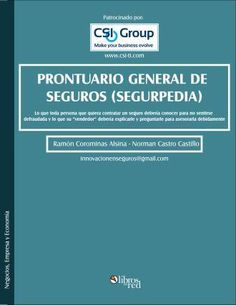 PRONTUARIO GENERAL DE SEGUROS (SEGURPEDIA) - Ramón Corominas Alsina - Norman Castro Castillo - Negocios, Empresa y Economía