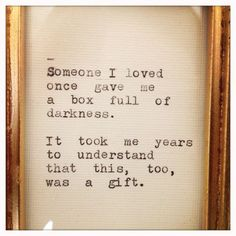 I want to understand this Is it baggage?  And it was a gift because he was given all of that person and they truly became becaus  e of the sharing of darkness and humanity shared between them?
