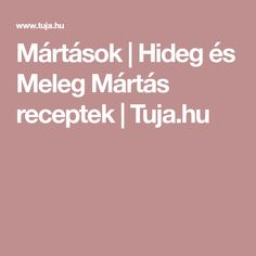 Mártások   Hideg és Meleg Mártás receptek   Tuja.hu