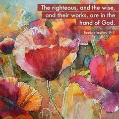 Ecclesiastes 9:1(InJapanese:〈†旧約聖書†〉コレヘトの言葉9:1 わたしは心を尽くして次のようなことを明らかにした。すなわち/善人、賢人、そして彼らの働きは/神の手の中にある…)