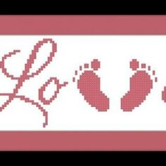 This pattern will make the word LOVE with baby feet forming the V. Final product measures about x inches cm). This will fit into a frame. The pattern includes a color chart and a color key using DMC Cross Stitch Family, Cross Stitch Alphabet, Cross Stitch Baby, Baby Embroidery, Hand Embroidery Patterns, Cross Stitch Embroidery, Heart Patterns, Baby Patterns, Crochet Patterns
