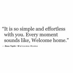 """""""It's so simple and effortless with you"""" -Beau Taplin"""