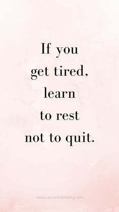 Best motivational inspirational gym fitness quotes lauren gleisberg best motivational inspirational gym fitness quotes if you get tired learn to rest not to quit fitness gleisberg gym inspirational lauren motivational quotes work motivation Motivacional Quotes, Best Motivational Quotes, Words Quotes, Best Quotes, Inspiring Quotes, Wisdom Quotes, Healthy Inspirational Quotes, Motivational Quotes For Life Positivity, Qoutes