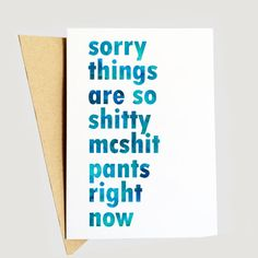 Sorry things are so shitty, Empathy, Divorce Card, Breakup Card, Cancer, Chemo Card, Sympathy Card, Life is tough Card, Hang in there card