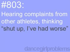"""Then them defending themselves making you sound like a wimp cause you """"only do dance"""""""