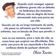 Clique na imagem e encontre está e muitas outras reflexões, orações e mensagens de Chico Xavier...