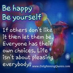 If others don't like you then let them be