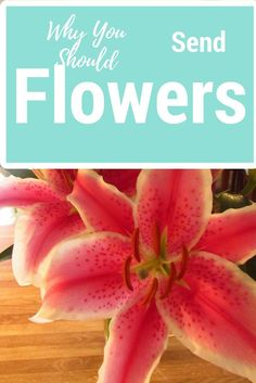 Why You Should Send Your Wife Flowers...Or Anyone Else That You Know