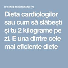 Dieta cardiologilor sau cum să slăbești și tu 2 kilograme pe zi. E una dintre cele mai eficiente diete Mai, Cardiology