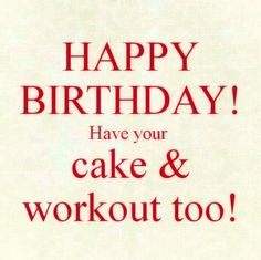 Have your cake & workout too! Another original poster design created with the Keep Calm-o-matic. Buy this design or create your own original Keep Calm design now. Happy Birthday Music Notes, Happy Birthday Niece, Happy Birthday Pictures, Happy Birthday Quotes, Birthday Wishes, Birthday Memes, Inspirational Quotes For Students, Workout Memes, Fitness Quotes