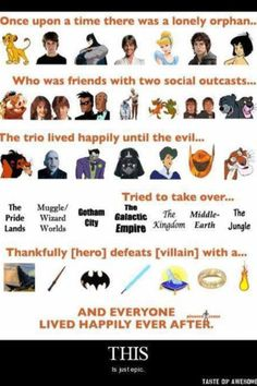 "Lion King, Harry Potter, Batman, Star Wars, Cinderella, The Lord of the Rings, and the Jungle Book. Lol!! Unfortunately, not everyone in Middle-Earth lived happily ever after; Meriadoc and Peregrin died; Rosie Cotton died and Samwise sailed away to Valinor...Aragorn's life ended, and Legolas finally ""followed his heart's desire"" and went across the sea as well, taking one of his dearest friends with him, Gimli."