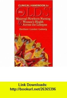 Clinical Handbook for Olds Maternal-Newborn Nursing  Womens Health Across the Lifespan 8th (eighth) edition Text Only Michele Davidson ,   ,  , ASIN: B004TJYTB4 , tutorials , pdf , ebook , torrent , downloads , rapidshare , filesonic , hotfile , megaupload , fileserve