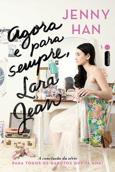 Pré-Venda   Agora e para sempre, Lara Jean de Jenny Han - Cantinho da Leitura